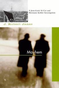 Mayhem: A Jean-Louis St-Cyr and Hermann Kohler Investigation