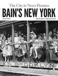 image of Bain's New York: The City in News Pictures 1900-1925 (New York City)