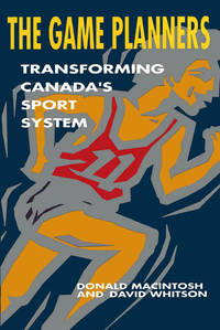 The Game Planners: Transforming Canada's Sport System