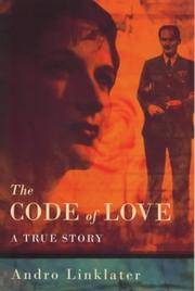 Code of Love, The: A True Story by  Andro Linklater - Hardcover - 2000 - from Charles Byrnes Bookshop and Biblio.com