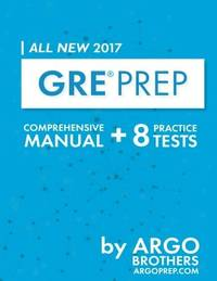 GRE Prep 2017 with 8 Practice Tests : Test Prep