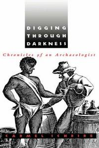 Digging through Darkness: Chronicles of an Archaeologist.