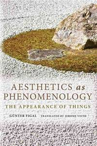 Aesthetics as phenomenology : the appearance of things / translated by Jerome Veith