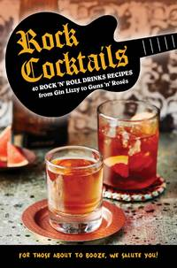 Rock Cocktails: 50 rock n roll drinks recipes_from Gin Lizzy to Guns n Rosés by Dog n Bone - Hardcover - 01 - from Brit Books Ltd (SKU: 3011739)