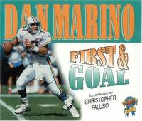 DAN MARINO: FIRST & GOAL (ILLUSTRATED BY CHRISTOPHER PALUSO)