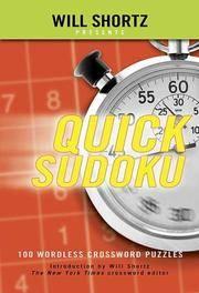 Will Shortz Presents Quick Sudoku, Volume 1 : 100 Easy Wordless Crossword Puzzles