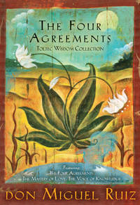 Four Agreements Toltec Wisdom Collection, The: Four Agreements / The Mastery of Love / The Voice of Knowledge