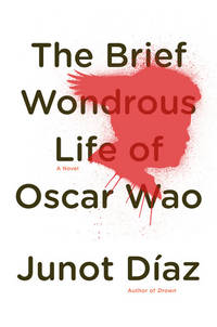 The Brief Wondrous Life of Oscar Wao ----SIGNED---- by Diaz, Junot - 2007