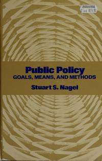 Public policy: Goals, means, and methods