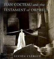 Jean Cocteau And the Testament of Orpheus by  Lucien Clergue - First Edition - 2001 - from Fireside Bookshop (SKU: 301448)