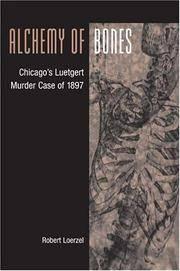Alchemy of Bones: Chicago's Luetgert Murder Case of 1897