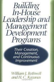 Building In-House Leadership and Management Development Programs: Their Creation, Management, and...