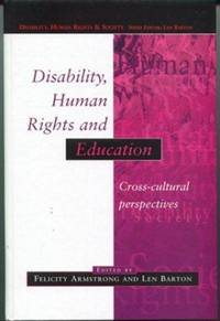 Disability, Human Rights and Education: Cross Cultural Perspectives (Disability, Human Rights &...