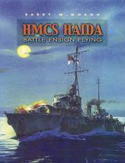 HMCS Haida, Battle Ensign Flying: Canada's Famous Tribal Class Destroyer