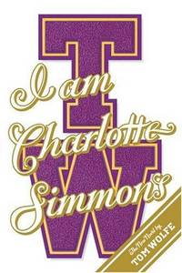 I Am Charlotte Simmons: A Novel by  Tom Wolfe - First Printing - 2004 - from Top Notch books (SKU: 305915A)