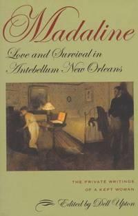MADALINE:  Love and Survival in Antebellum New Orleans.