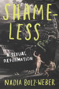 SHAMELESS: A Sexual Reformation (H)