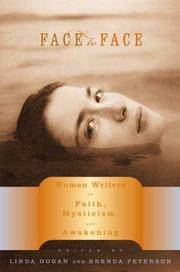 Face to Face: Women Writers on Faith, Mysticism, and Awakening Hogan, Linda and Peterson, Brenda