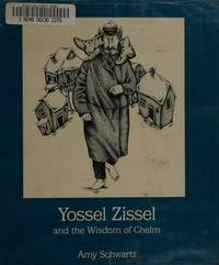 YOSSEL ZISSEL AND THE WISDOM OF CHELM