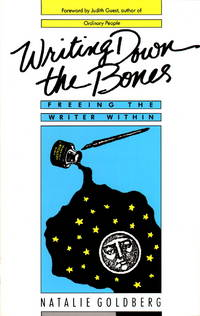 Writing Down the Bones by Natalie Goldberg - 1996-02-06