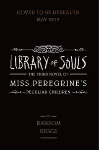 Library of Souarl (The Third Novel of Miss Peregrin's Peculiar Children)