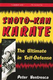 Shoto-Kan Karate: The Ultimate in Self Defense by  Peter Ventresca - Paperback - 1990 - from Madison Antiquarian Books and Biblio.com