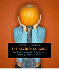 THE ACCIDENTAL MIND: HOW BRAIN EVOLUTION HAS GIVEN US LOVE, MEMORY, DREAMS, AND GOD by  David J Linden - Hardcover - 2008 - from Infinity Books Japan and Biblio.com