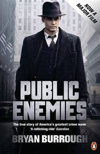 Public Enemies: The True Story Of America's Greatest Crime Wave by BRYAN BURROUGH - 2009-01-01