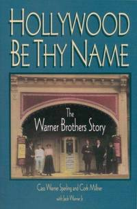 Hollywood Be Thy Name: The Warner Brothers Story