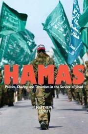 Hamas: Politics, Charity, and Terrorism in the Service of Jihad by  Matthew Levitt - Paperback - from Togiak Books (SKU: SKU00001524)