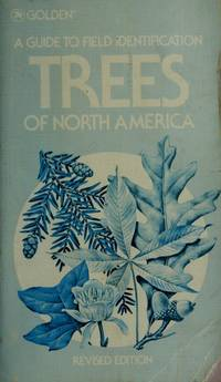 Trees of North America: A Field Guide to the Major Native and Introduced Species North of Mexico (A Golden Field Guide)