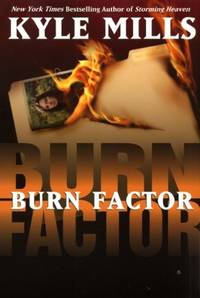 Burn Factor by Kyle Mills - Paperback - April 2001 - from The Book Store and Biblio.com