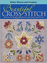 Beautiful Cross-Stitch Designs and Projects Inspired by the World Around You (Better Homes &...