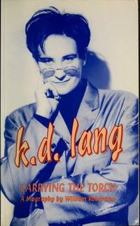 K.D. Lang: Carrying the Torch: A Biography (Canadian Biography Series)