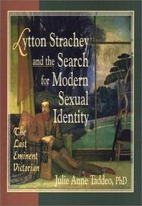 Lytton Strachey and the Search for Modern Sexual Identity: The Last Eminent Victorian (Haworth...