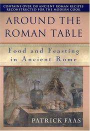 Around the Roman table / Patrick Faas ; translated from the Dutch by Shaun Whiteside ; edited by...