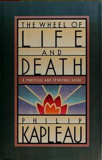 THE WHEEL OF LIFE AND DEATH : A Practical and Spiritual Guide