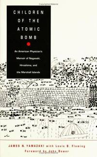 Children of the Atomic Bomb: An American Physician's Memoir of Nagasaki, Hiroshima, and the...