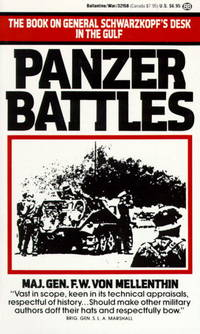 Panzer Battles : A Study of the Employment of Armor in the Second World War by  F. W Von Mellenthin - 1985 - from The Book House  - St. Louis (SKU: 180305-MG38)