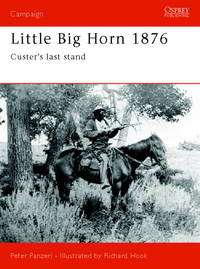 Little Big Horn 1876; Custer's Last Stand