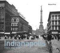 Indianapolis : Then and Now