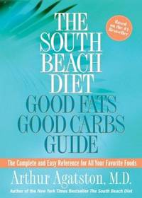 image of The South Beach Diet Good Fats/Good Carbs Guide: The Complete and Easy Reference for All Your Favorite Foods