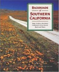 Backroads of southern California: your guide to southern California's most scen