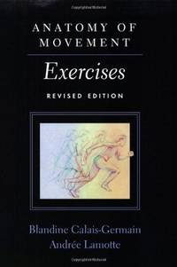Anatomy of Movement: Exercises (Revised Edition)