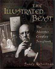 The Illustrated Beast. the Aleister Crowley Scrapbook