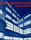 image of Erich Mendelsohn: Architekt, 1887-1953 : gebaute Welten : Arbeiten fur Europa, Palastina und Amerika / herausgegeben von Regina Stephan ; mit ... Benton ... [et al.] (German Edition)