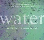 Water: Worlds Between Heaven and Earth by  Claus  Michelle A.; BIEGERT - First - 1999 - from Argosy Book Store and Biblio.com