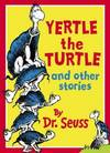 image of Yertle the Turtle and Other Stories (Dr Seuss)