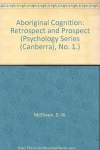 Aboriginal Cognition : Retrospect and Prospect