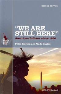 """We Are Still Here"""": American Indians Since 1890 (The American History Series)"""